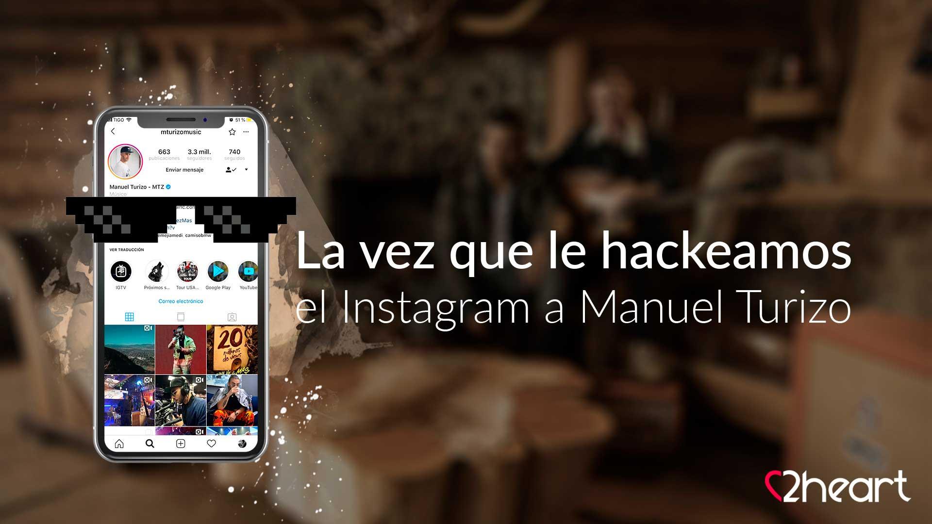 La Vez Que Le Hackeamos El Instagram A Manuel Turizo
