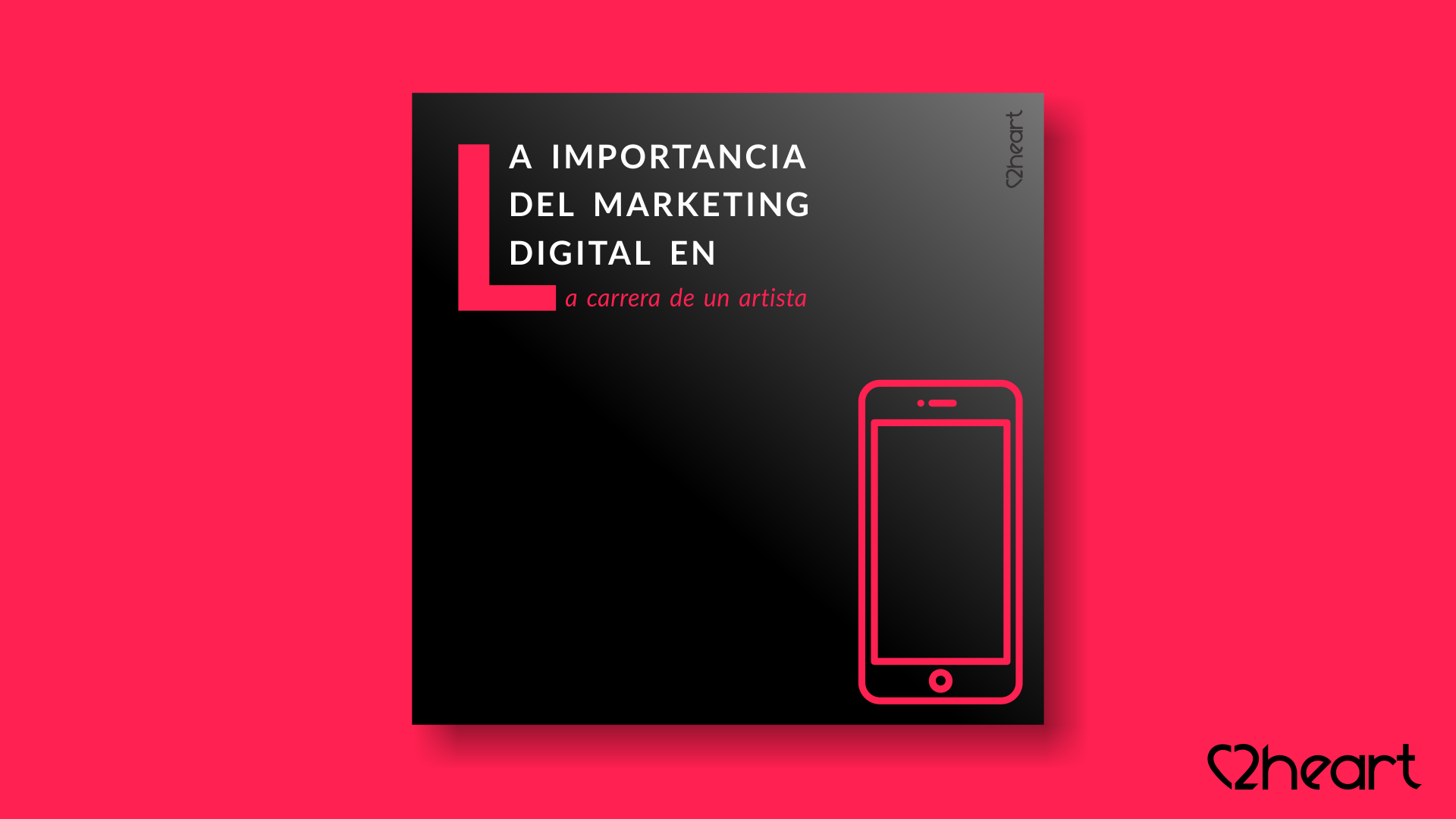Importancia Marketing Digital Carrera Artista 2heart
